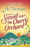 ShortBookandScribes #BookReview – Sunset Over the Cherry Orchard by Jo Thomas @jo_thomas01 @headlinepg #RandomThingsTours