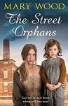 #shortbookscribe #bookreview – The Street Orphans by Mary Wood + #QandA @AuthorMary @panmacmillan #BlogTour
