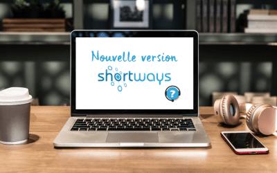 Shortways Assistant : nouvelle version