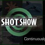Continuously Update SHOT Show 2017 News – Wish You Were Here!