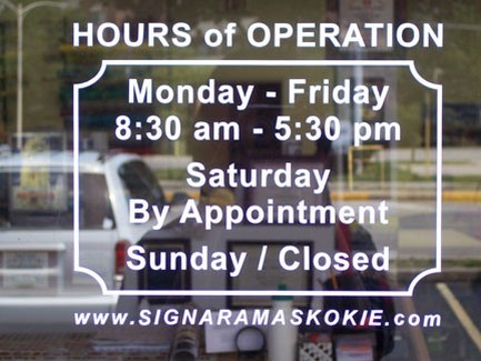 Store Business Hours of Operation Window \u2013 SIGNS-N-FRAMES