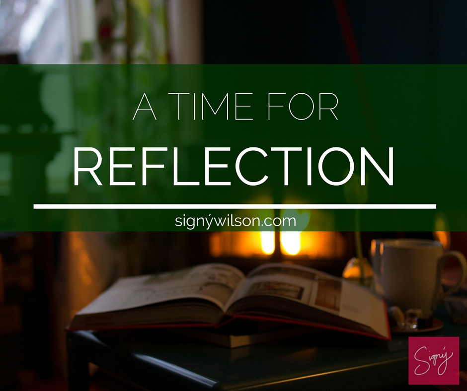 A Time for Reflection - Signy Wilson Get Inspired, Get Real