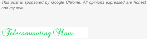 Google Chrome Benefits Small Business ~ Telecommuting Moms