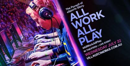 All Work All Play eSports Documentary