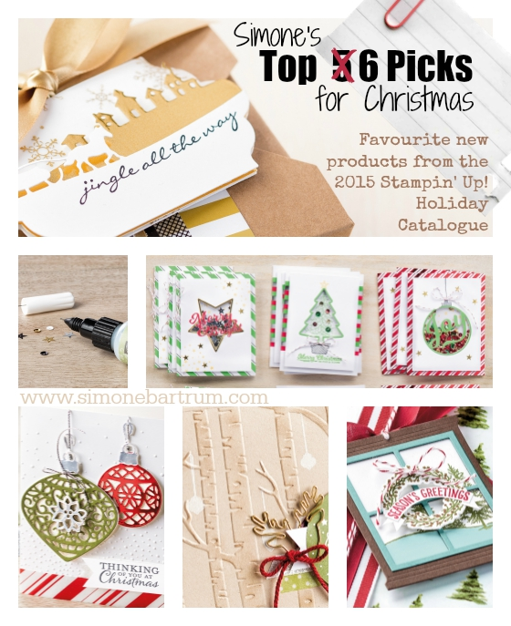 Top 6 Picks for Christmas. Simone's favourites from the 2015 Stampin' Up! Holiday Catalogue.