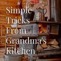 Simple Tips From Grandma's Kitchen