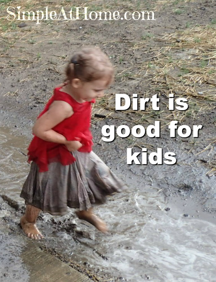 Why Every Child NEEDS to Get Dirty