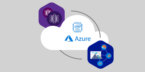 Intel FPGAs Bring Power to Artificial Intelligence in Microsoft Azure