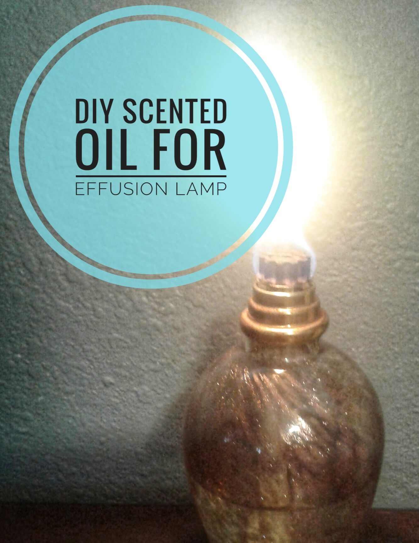 Diy Kerosene Lamp Diy Oil For Effusion Lamp Simple Mom Review