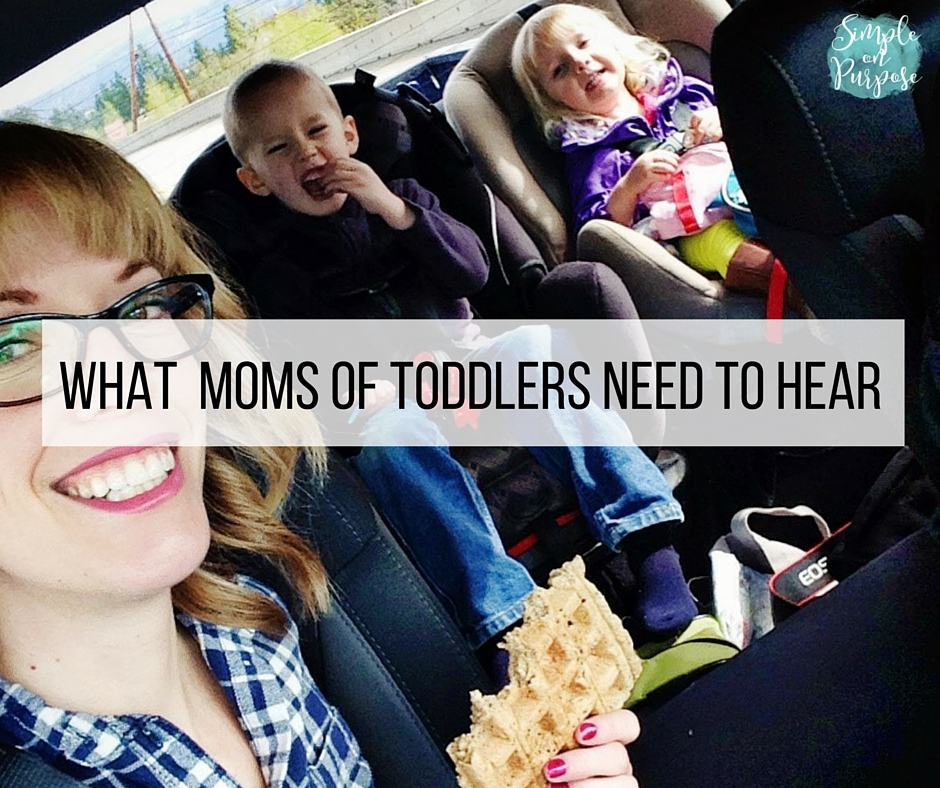 What Moms of Toddlers Need to Hear