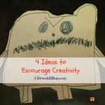 4 Ideas to Encourage Creativity