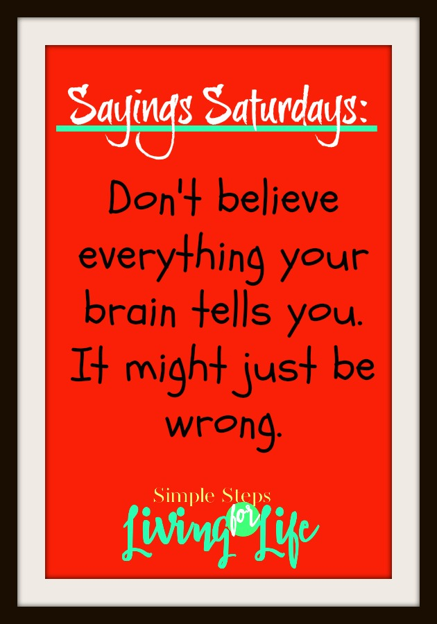 Sayings Saturdays is a sometimes weekly series of posts with thoughtful and funny sayings.