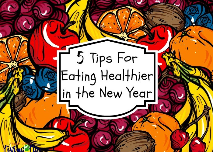 5 Tips for Eating Healthier in the New Year
