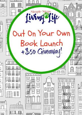 Simple Steps For Living Life: Out On Your Own book launch party plus $50 giveaway.