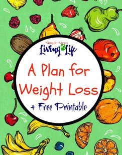 A plan for weight loss plus free printable.