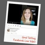 Goal Setting:  Facebook Live Video