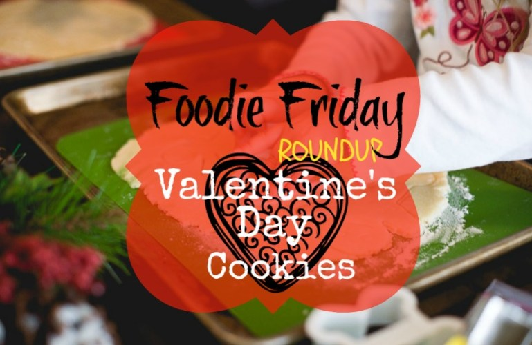 FOODIE FRIDAY ROUNDUP – Valentine's Cookies!