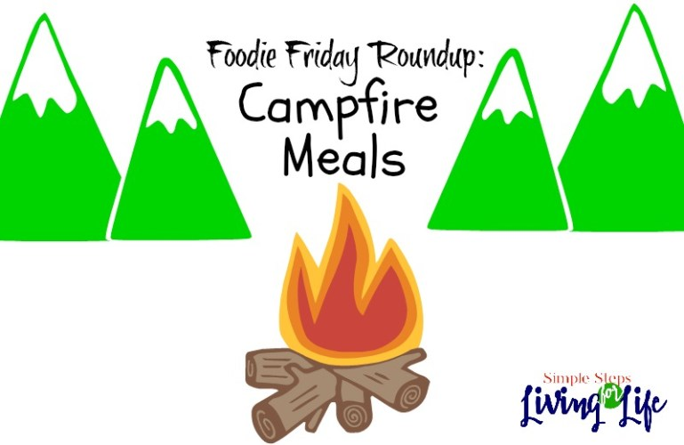 Foodie Friday Roundup:  Campfire Meals