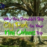 Why You Shouldn't Skip City Park On Your New Orleans Trip