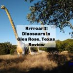Rrrroar – Dinosaurs in Glen Rose, TX Review