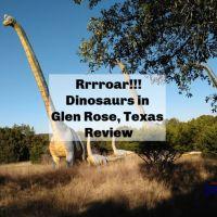 Rrrroar – Dinosaurs in Glen Rose, TX Review