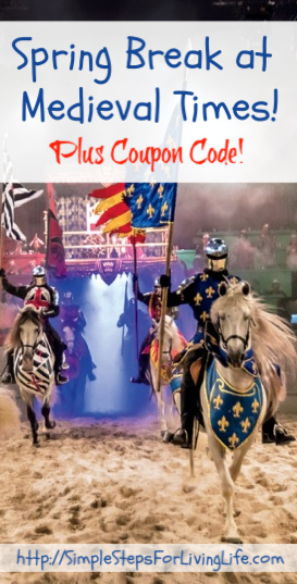 Spring Break at Medieval Times plus coupon code