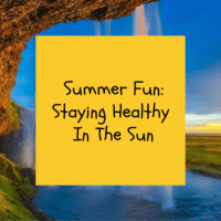 Summer Fun: Staying Healthy In The Sun