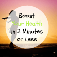 Boost Your Health in 2 Minutes or Less