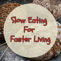Slow Eating For Faster Living
