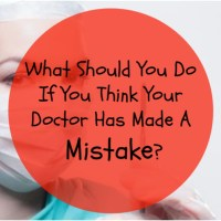 What Should You Do If You Think Your Doctor Has Made A Mistake?