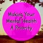 Making Your Mental Health A Priority