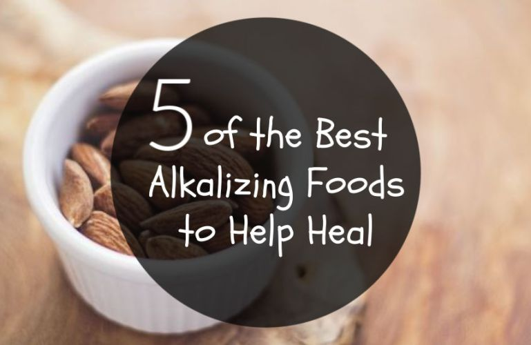 5 of the Best Alkalizing Foods to Help Heal