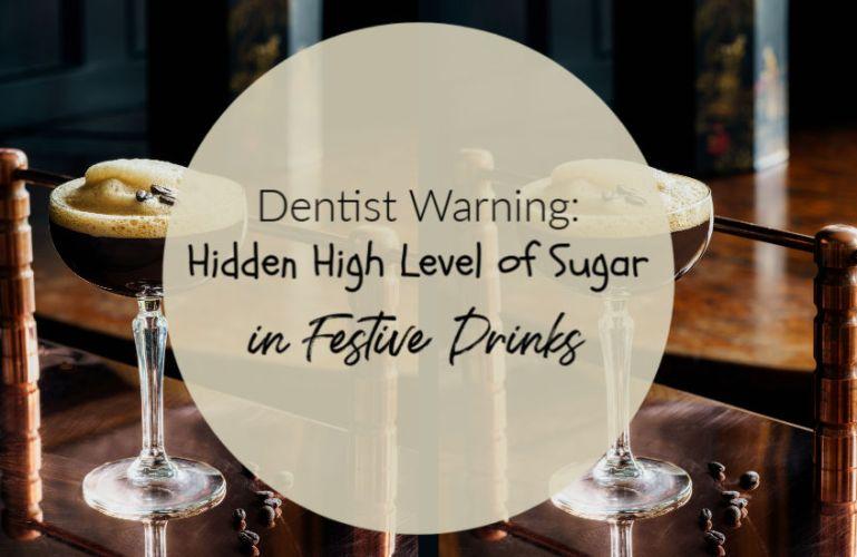 Dentists Warn of the Hidden High Level of Sugar in Festive Drinks
