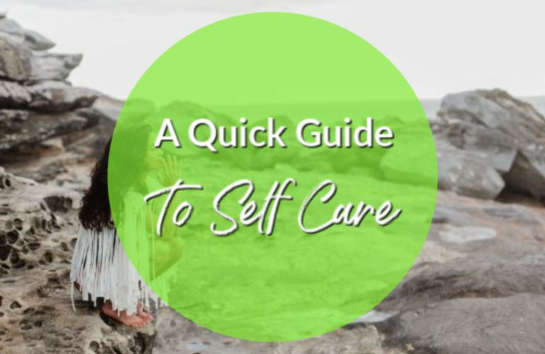A Quick Guide To Self Care