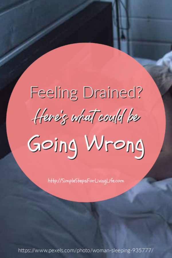 Feeling Drained? Here's What Could Be Going Wrong