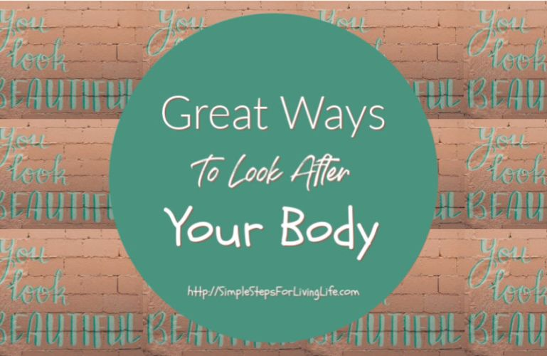Great Ways To Take Care Of Your Body