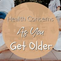 Health Concerns As You Get Older