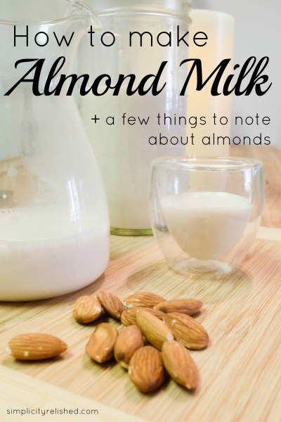 How to Make Almond Milk (and a chat about almonds)