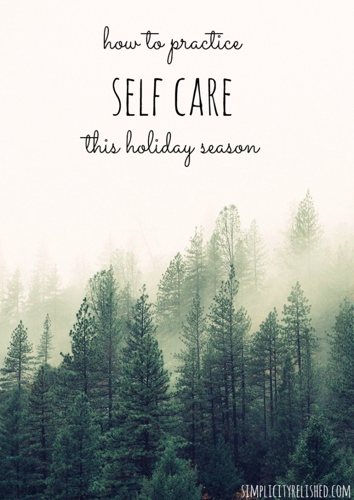 How to practice self care this holiday season= disciplines to make it through the busiest time of year