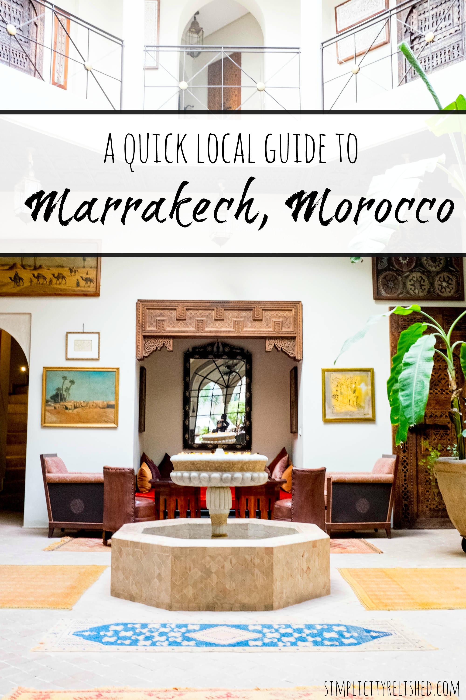 A quick local guide to Marrakech Morocco