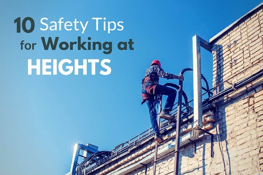 10 Safety Tips For Working At Heights Fall Protection Blog