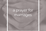 A prayer for marriages