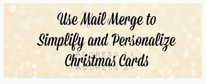 Address Your Christmas Cards With Mail Merge - Simply {Darr}ling - how to address christmas cards