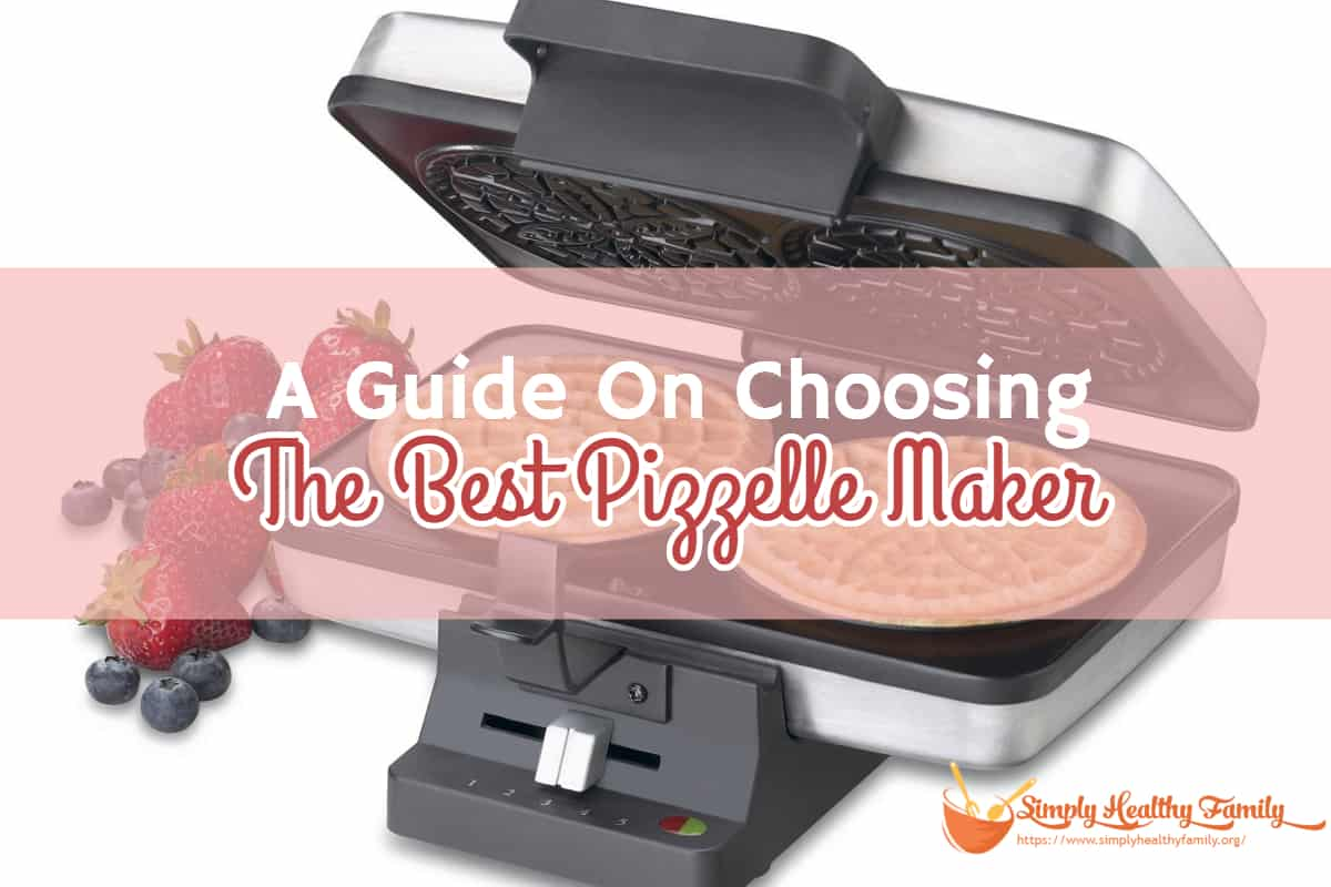 Amazon Cucinapro A Guide On Choosing The Best Pizzelle Maker