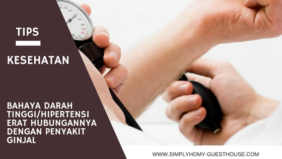 Bahaya Darah Tinggi/Hipertensi Erat Hubungannya Dengan Penyakit Ginjal