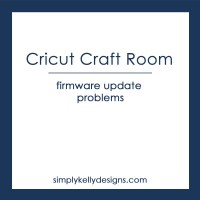 Cricut Craft Room Firmware Update Problems