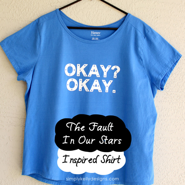The Fault In Our Stars Inspired Shirt by Simply Kelly Designs #TheFaultInOurStars #TFIOS #OkayOkay #SilhouettePortrait #freecutfile #bookquote #SilhouetteRocks
