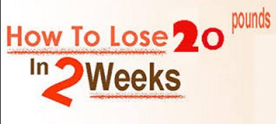 How to reduce 20 pounds in 2 weeks