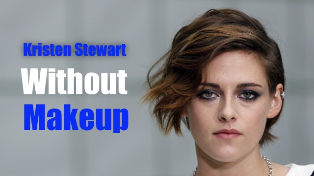 Kristen Stewart Without Makeup Photos