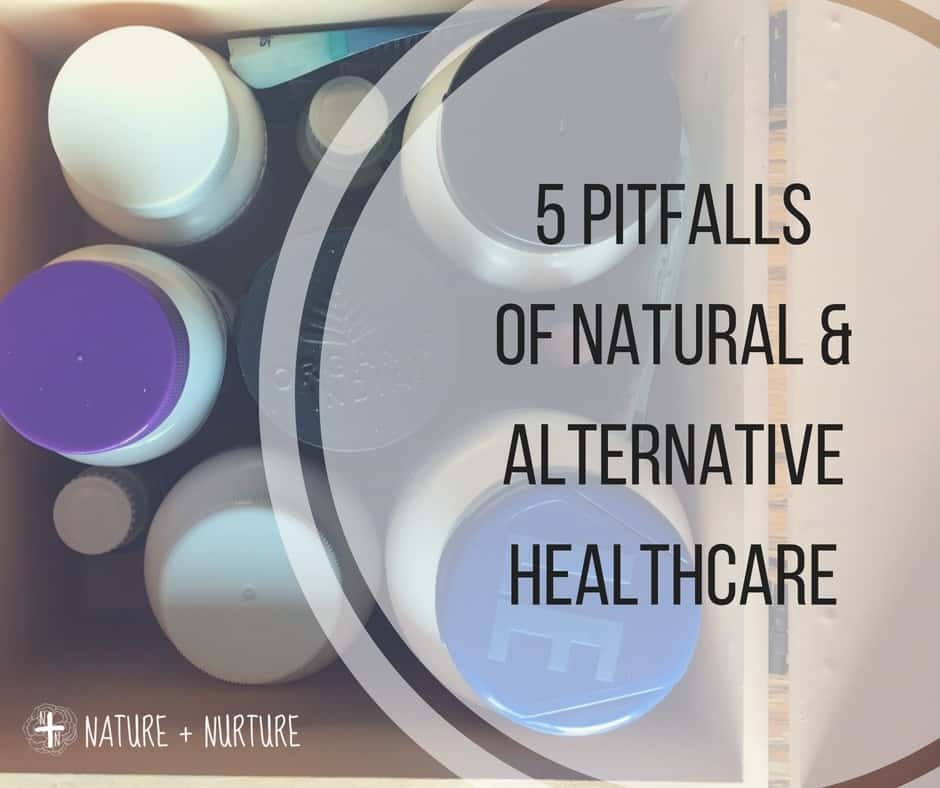 5 Pitfalls of Alternative & Natural Healthcare